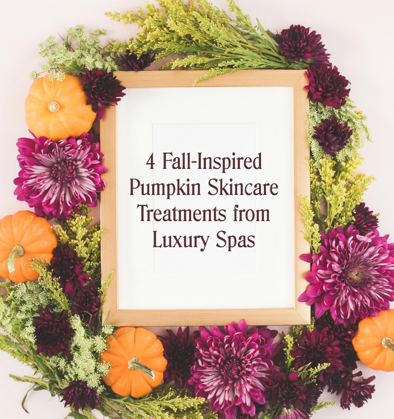 4-Fall-Inspired-Pumpkin-Skincare-Treatments-from-Luxury-Spas